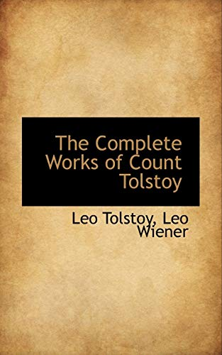 9780559591679: The Complete Works of Count Tolstoy