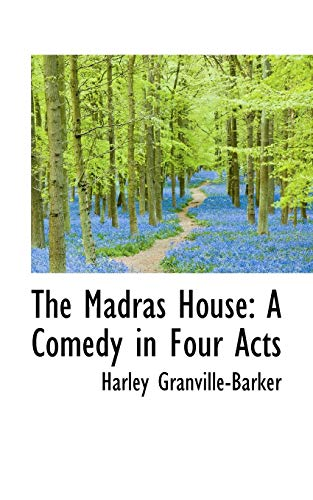 9780559593024: The Madras House: A Comedy in Four Acts