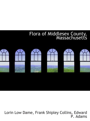 9780559593581: Flora of Middlesex County, Massachusetts