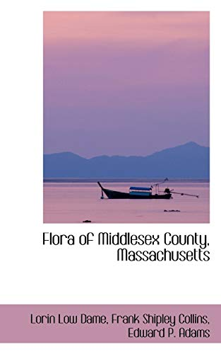 9780559593642: Flora of Middlesex County, Massachusetts