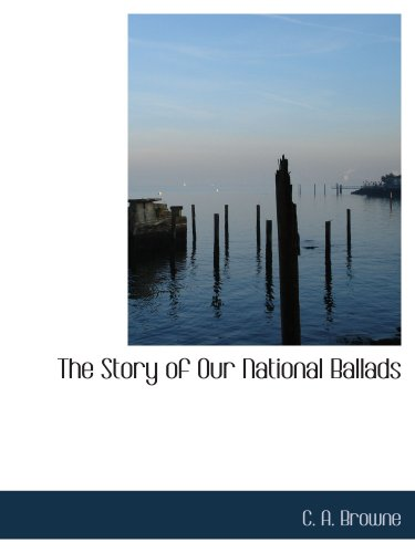 9780559596070: The Story of Our National Ballads