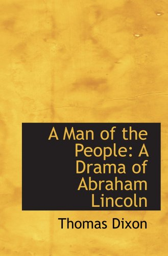 9780559596926: A Man of the People: A Drama of Abraham Lincoln