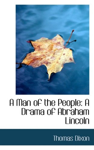 9780559596964: A Man of the People: A Drama of Abraham Lincoln