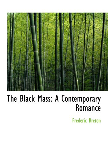 9780559601873: The Black Mass: A Contemporary Romance