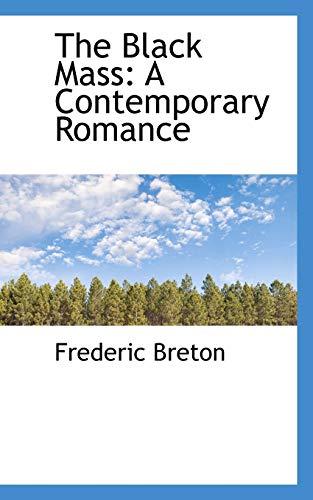 9780559601910: The Black Mass: A Contemporary Romance
