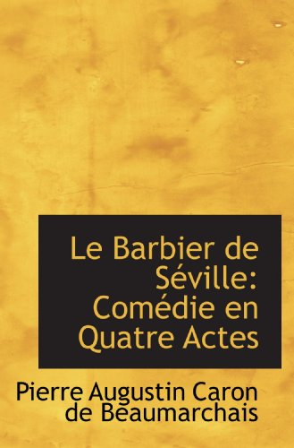 9780559603884: Le Barbier de S�ville: Com�die en Quatre Actes