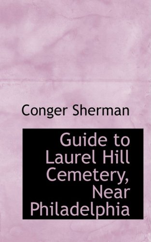 9780559604263: Guide to Laurel Hill Cemetery, Near Philadelphia