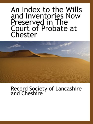 9780559604294: An Index to the Wills and Inventories Now Preserved in The Court of Probate at Chester