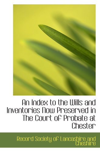 9780559604317: An Index to the Wills and Inventories Now Preserved in The Court of Probate at Chester
