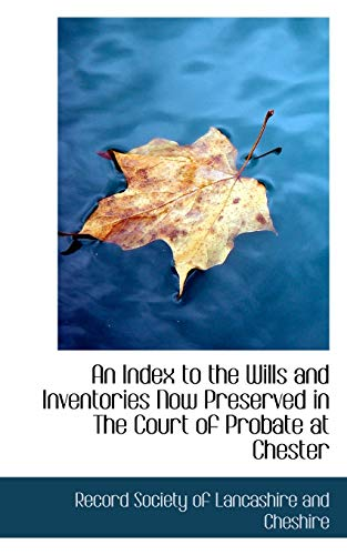 9780559604348: An Index to the Wills and Inventories Now Preserved in The Court of Probate at Chester