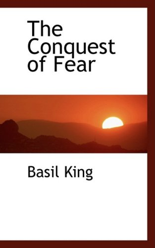 9780559604584: The Conquest of Fear