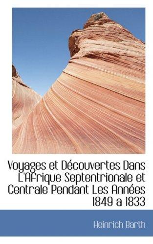 Voyages Et D Couvertes Dans L Afrique: Heinrich Barth