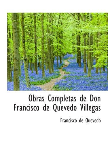 9780559606113: Obras Completas de Don Francisco de Quevedo Villegas