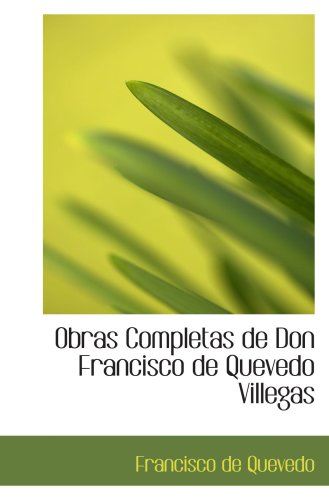 9780559606144: Obras Completas de Don Francisco de Quevedo Villegas