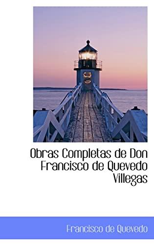 9780559606212: Obras Completas de Don Francisco de Quevedo Villegas (Spanish Edition)