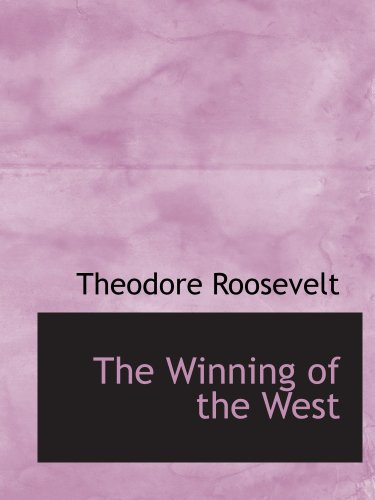 9780559607073: The Winning of the West