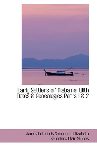 9780559607417: Early Settlers of Alabama: With Notes & Genealogies Parts 1 & 2