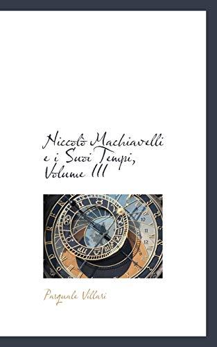 9780559607639: Niccolò Machiavelli e i Suoi Tempi, Volume III (Italian Edition)