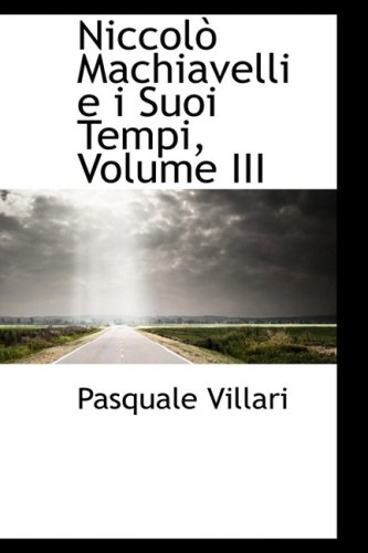 9780559607660: Niccolò Machiavelli e i Suoi Tempi, Volume III (Italian Edition)