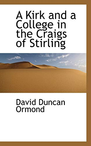 9780559608957: A Kirk and a College in the Craigs of Stirling