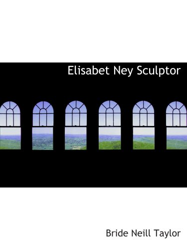 9780559609282: Elisabet Ney Sculptor