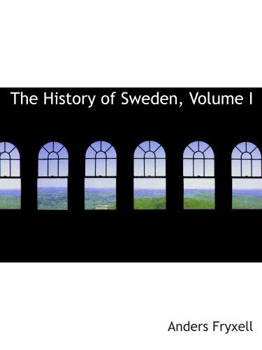 9780559610295: The History of Sweden, Volume I