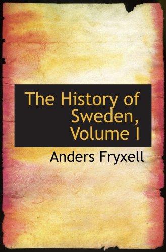 9780559610301: The History of Sweden, Volume I