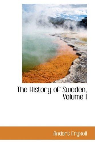 9780559610363: The History of Sweden, Volume I