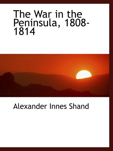 9780559611117: The War in the Peninsula, 1808-1814