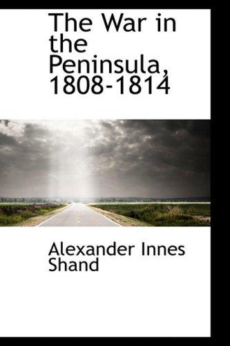 9780559611186: The War in the Peninsula, 1808-1814