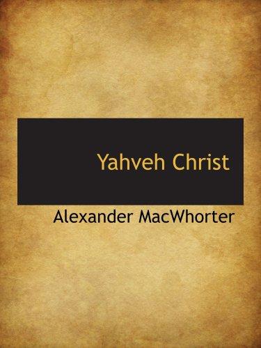 9780559613104: Yahveh Christ