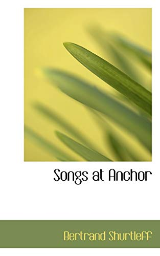 Songs at Anchor (Paperback): Bertrand Shurtleff