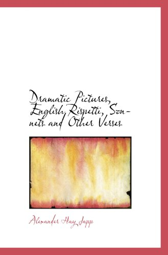 9780559620010: Dramatic Pictures, English Rispetti, Sonnets and Other Verses