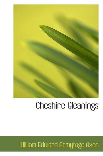 9780559621772: Cheshire Gleanings