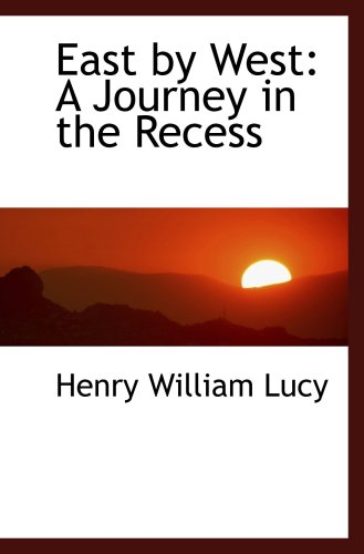 9780559621840: East by West: A Journey in the Recess