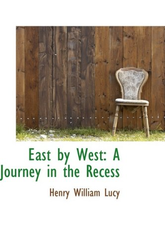 9780559621895: East by West: A Journey in the Recess