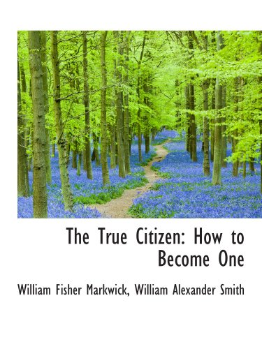 9780559623851: The True Citizen: How to Become One