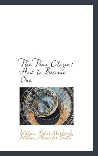 9780559623936: The True Citizen: How to Become One