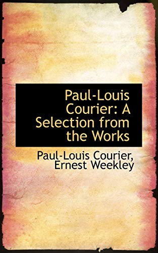 9780559625800: Paul-Louis Courier: A Selection from the Works