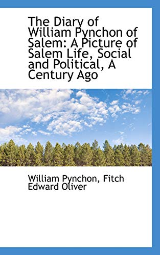 9780559630576: The Diary of William Pynchon of Salem: A Picture of Salem Life, Social and Political, A Century Ago