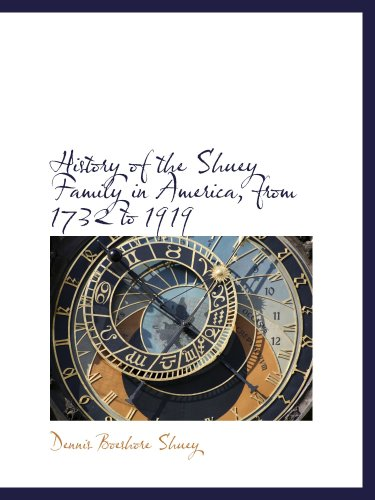 9780559632266: History of the Shuey Family in America, from 1732 to 1919