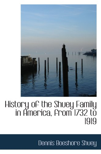 9780559632303: History of the Shuey Family in America, from 1732 to 1919