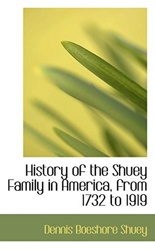 9780559632327: History of the Shuey Family in America, from 1732 to 1919