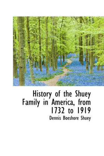 9780559632365: History of the Shuey Family in America, from 1732 to 1919