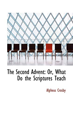 9780559637278: The Second Advent: Or, What Do the Scriptures Teach