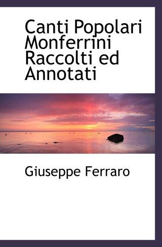 9780559640490: Canti Popolari Monferrini Raccolti ed Annotati