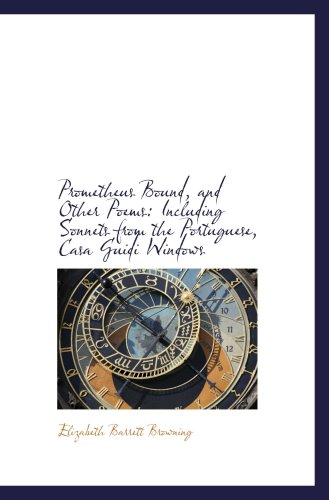 9780559641800: Prometheus Bound, and Other Poems: Including Sonnets from the Portuguese, Casa Guidi Windows