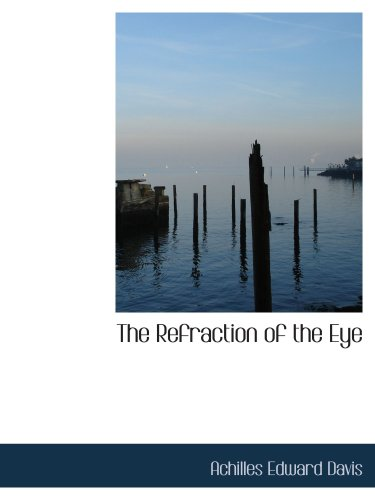 9780559644948: The Refraction of the Eye