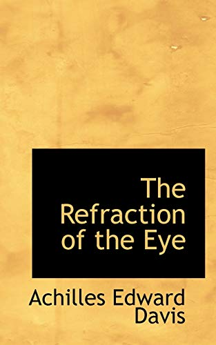 9780559644986: The Refraction of the Eye