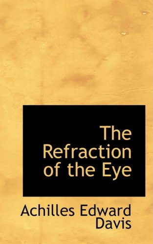 9780559645006: The Refraction of the Eye